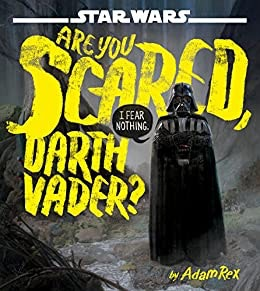 'Are You Scared, Darth Vader?' by Adam Rex