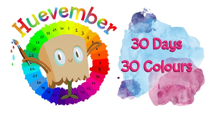 Huevember Art Challenge graphic, 30 Days 30 Colours